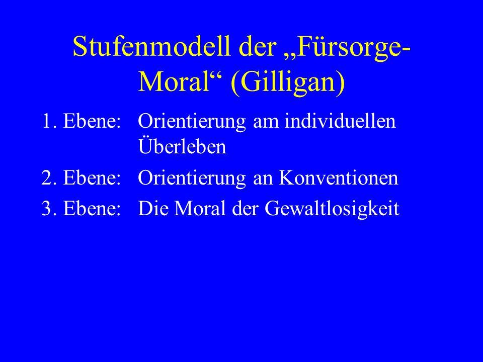"""Stufenmodell der """"Fürsorge-Moral (Gilligan)"""