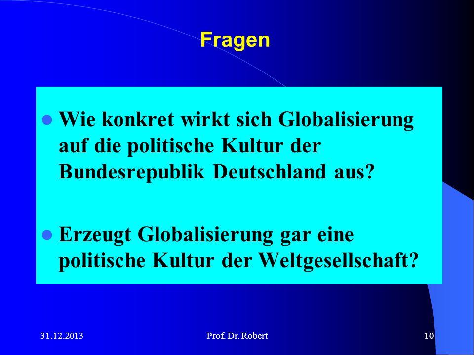 Fragen Wie konkret wirkt sich Globalisierung auf die politische Kultur der Bundesrepublik Deutschland aus