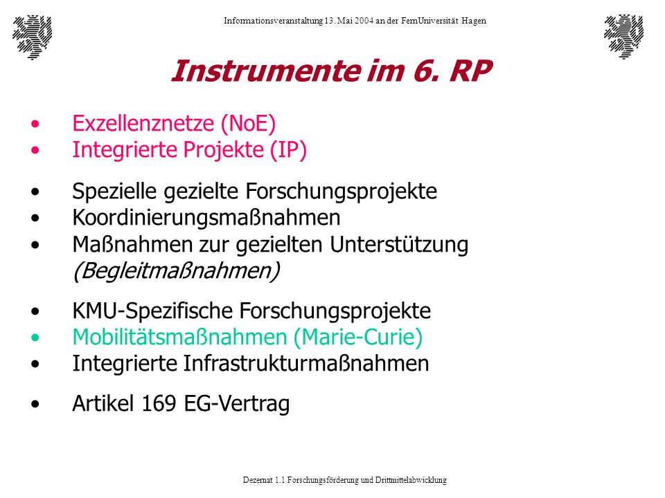 Instrumente im 6. RP Exzellenznetze (NoE) Integrierte Projekte (IP)