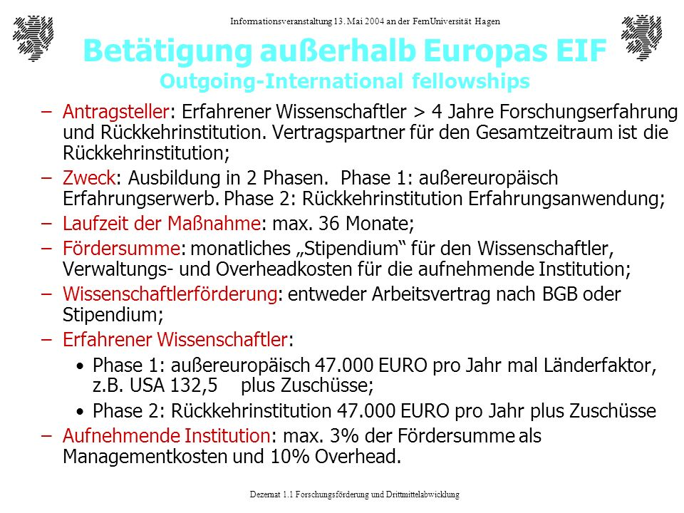 Betätigung außerhalb Europas EIF Outgoing-International fellowships