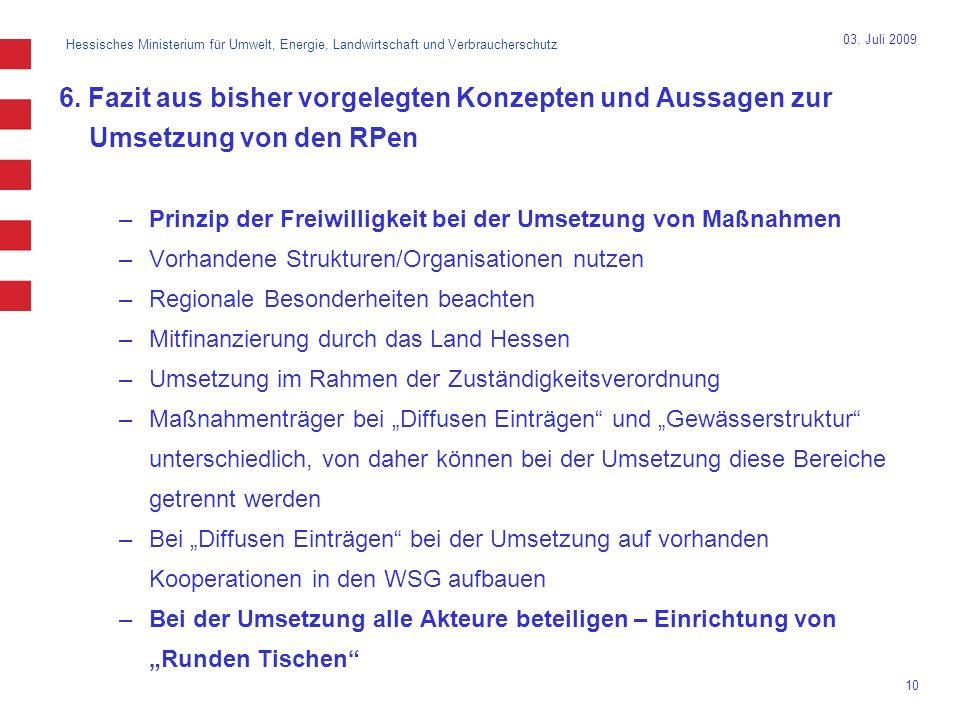 03. Juli 2009 6. Fazit aus bisher vorgelegten Konzepten und Aussagen zur Umsetzung von den RPen.