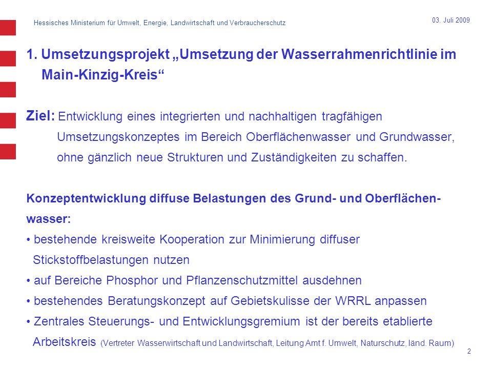 """03. Juli 2009 1. Umsetzungsprojekt """"Umsetzung der Wasserrahmenrichtlinie im Main-Kinzig-Kreis"""