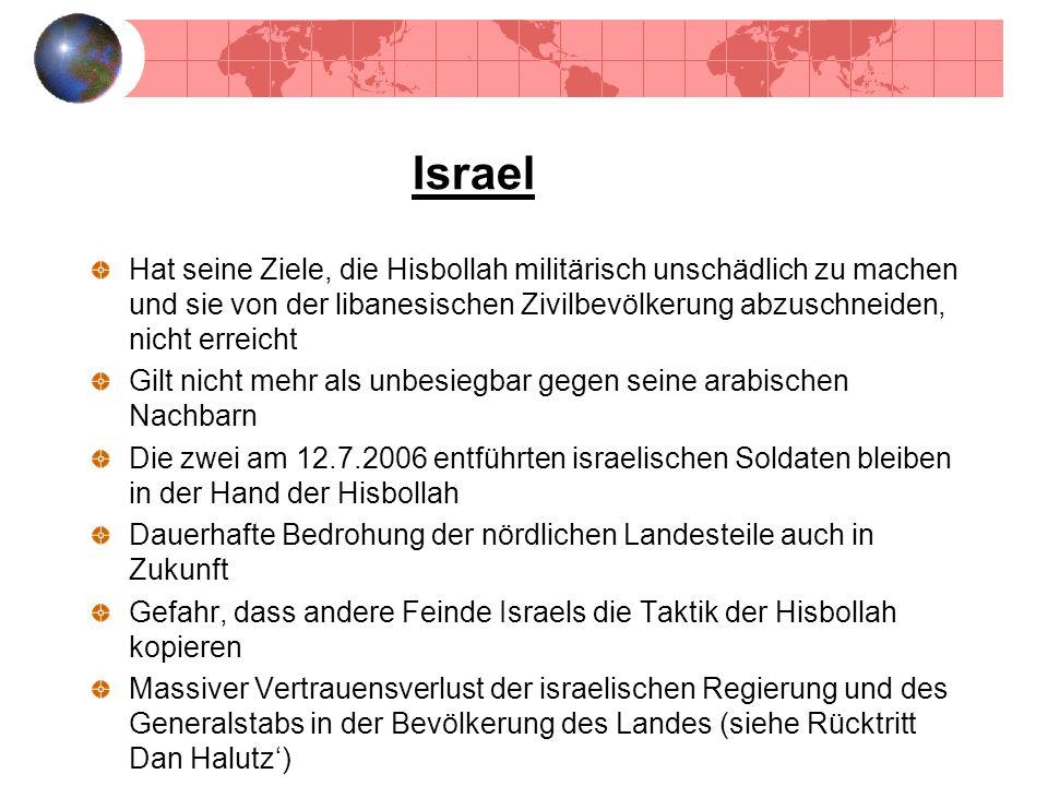 Israel Hat seine Ziele, die Hisbollah militärisch unschädlich zu machen und sie von der libanesischen Zivilbevölkerung abzuschneiden, nicht erreicht.