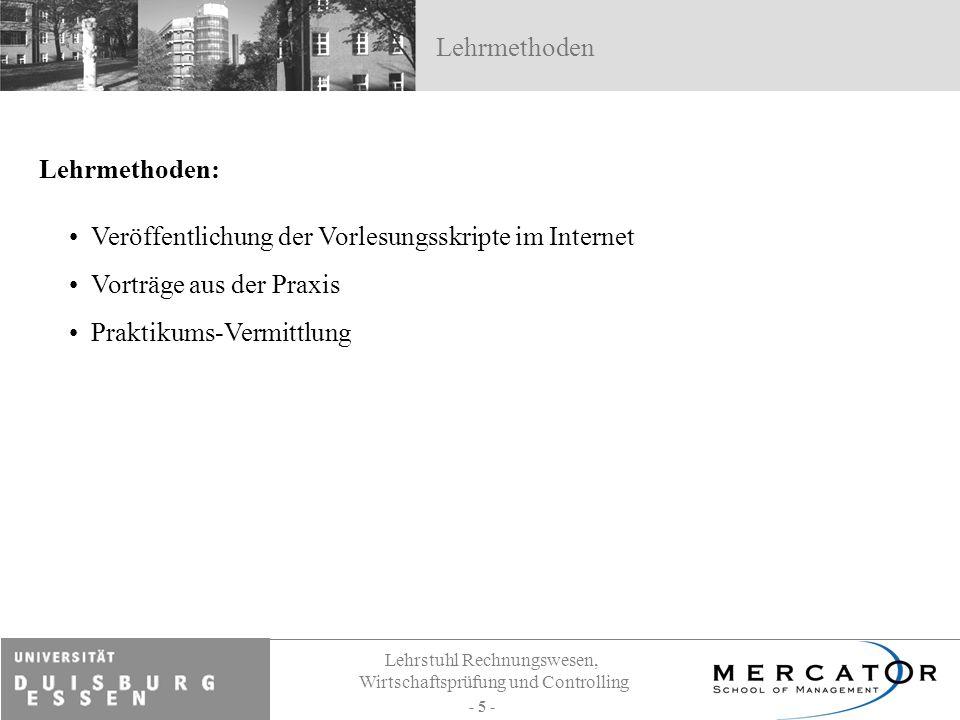 LehrmethodenLehrmethoden: Veröffentlichung der Vorlesungsskripte im Internet. Vorträge aus der Praxis.