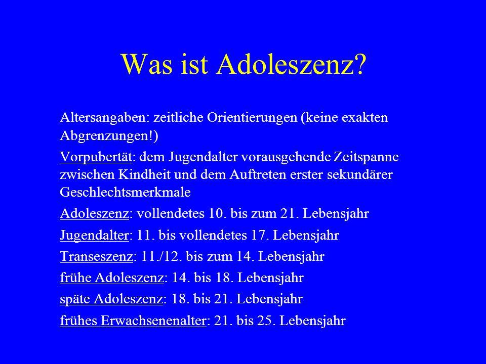 Was ist Adoleszenz Altersangaben: zeitliche Orientierungen (keine exakten Abgrenzungen!)