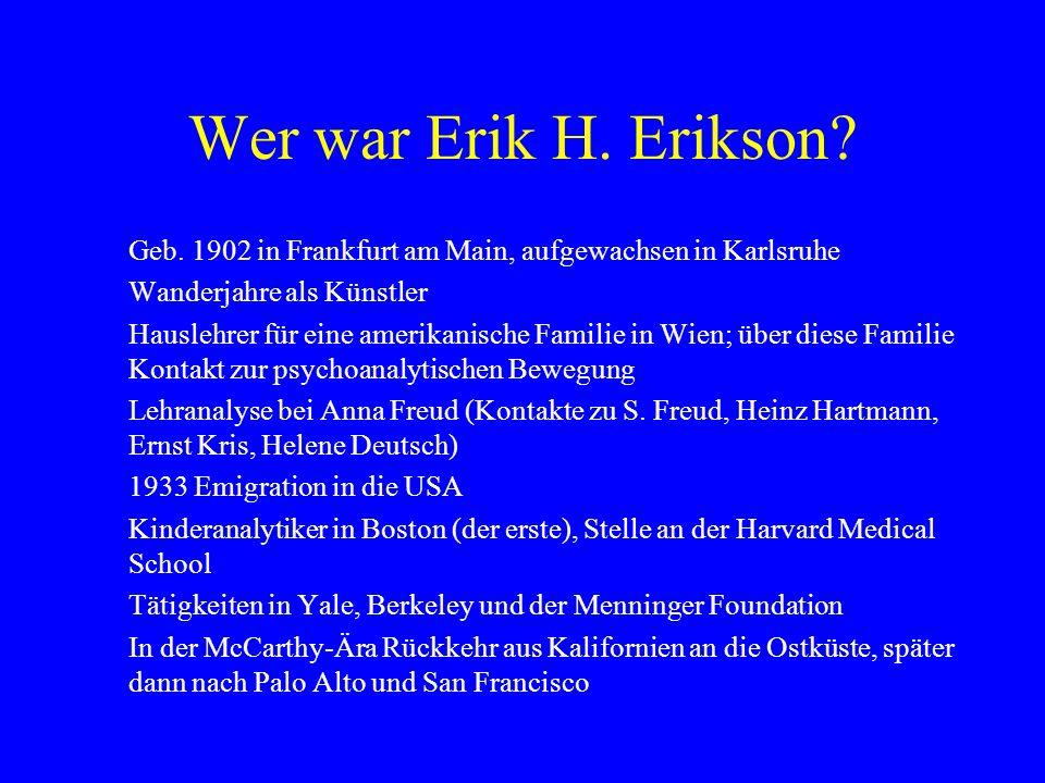 Wer war Erik H. Erikson Geb. 1902 in Frankfurt am Main, aufgewachsen in Karlsruhe. Wanderjahre als Künstler.