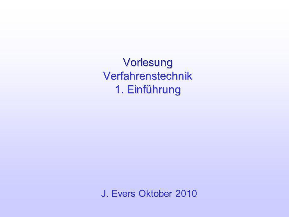 Vorlesung Verfahrenstechnik 1. Einführung
