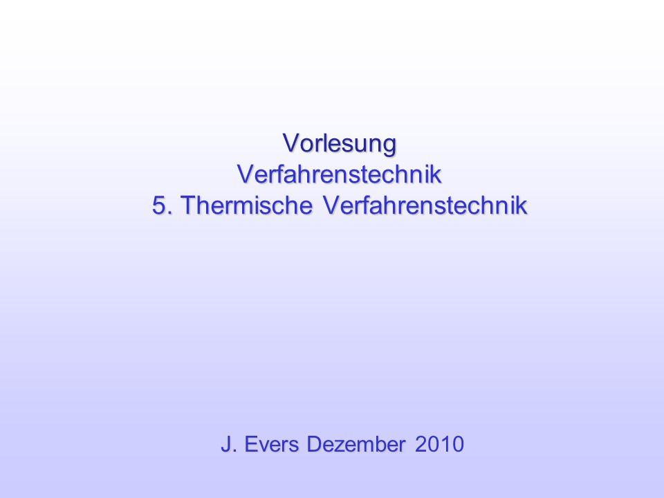 Vorlesung Verfahrenstechnik 5. Thermische Verfahrenstechnik