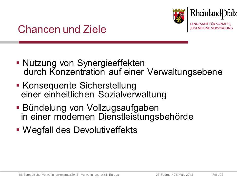 Chancen und ZieleNutzung von Synergieeffekten durch Konzentration auf einer Verwaltungsebene.