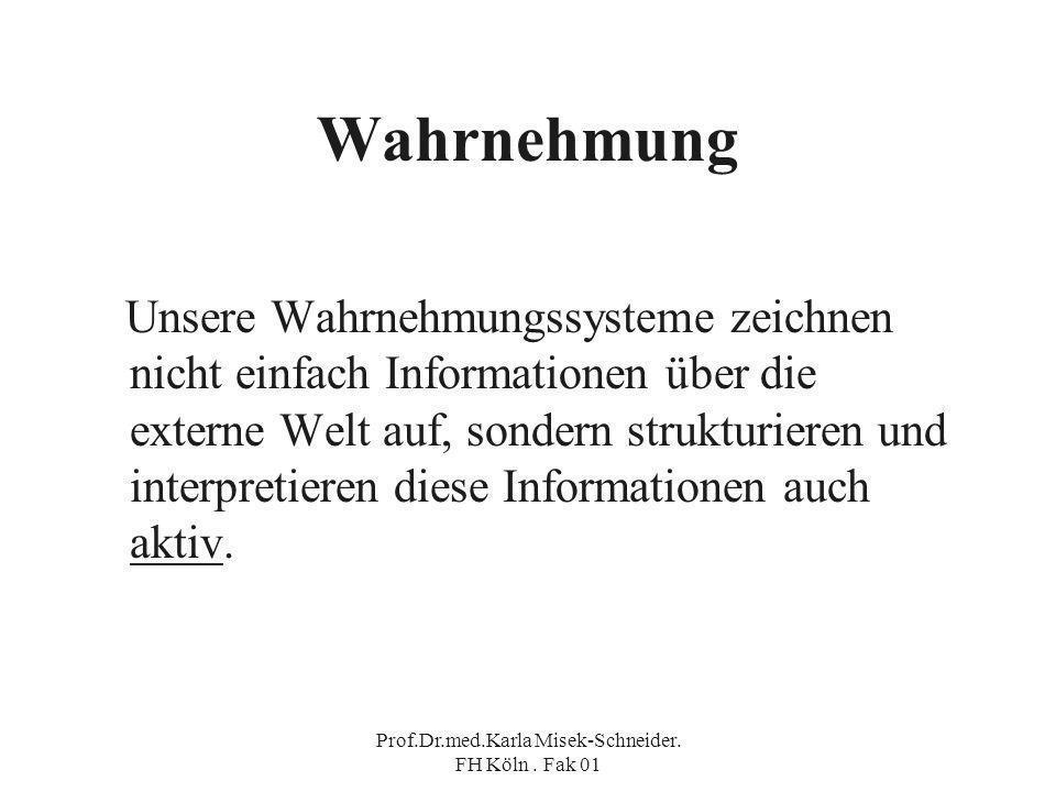 Prof.Dr.med.Karla Misek-Schneider. FH Köln . Fak 01