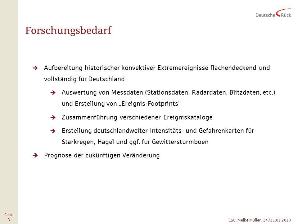 Forschungsbedarf Aufbereitung historischer konvektiver Extremereignisse flächendeckend und vollständig für Deutschland.