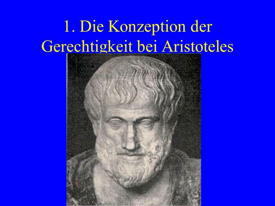 1. Die Konzeption der Gerechtigkeit bei Aristoteles