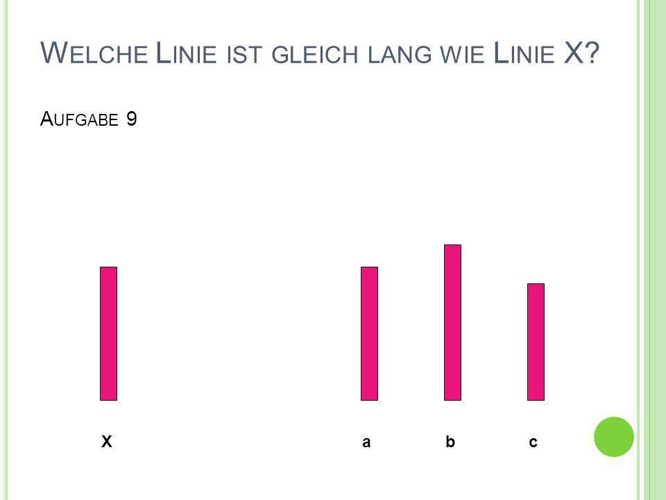 Welche Linie ist gleich lang wie Linie X Aufgabe 9