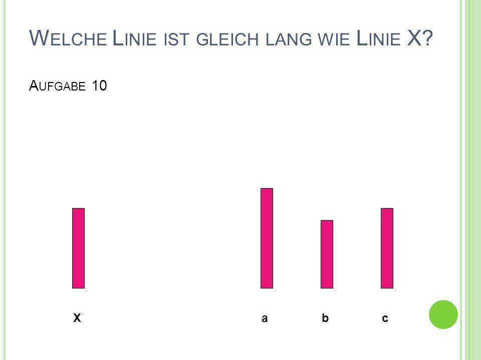 Welche Linie ist gleich lang wie Linie X Aufgabe 10