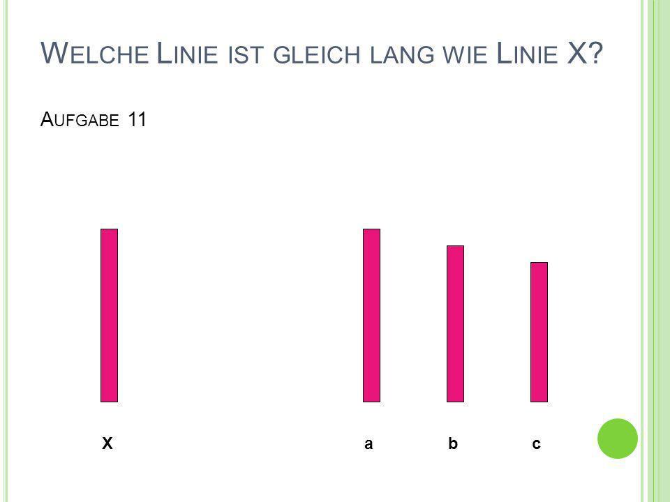 Welche Linie ist gleich lang wie Linie X Aufgabe 11