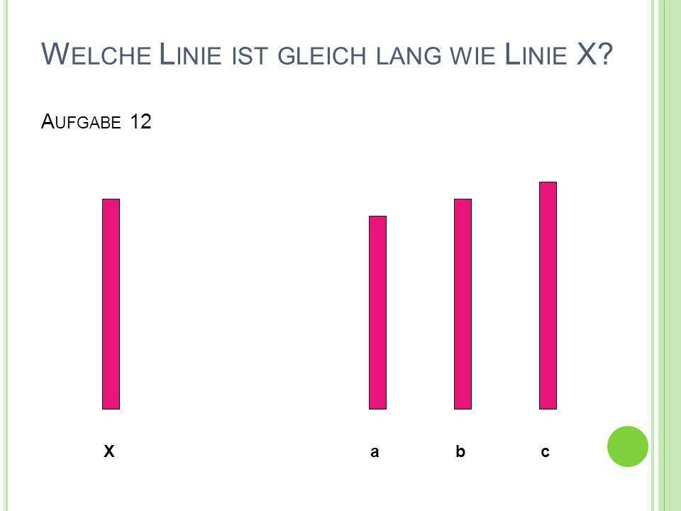 Welche Linie ist gleich lang wie Linie X Aufgabe 12