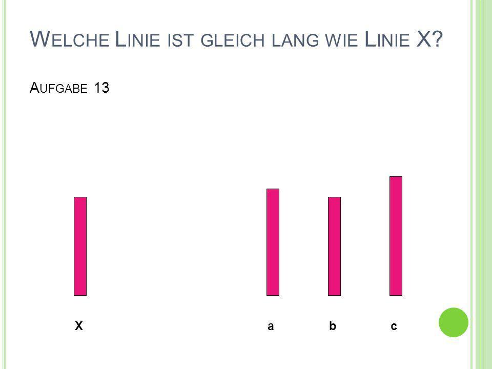 Welche Linie ist gleich lang wie Linie X Aufgabe 13