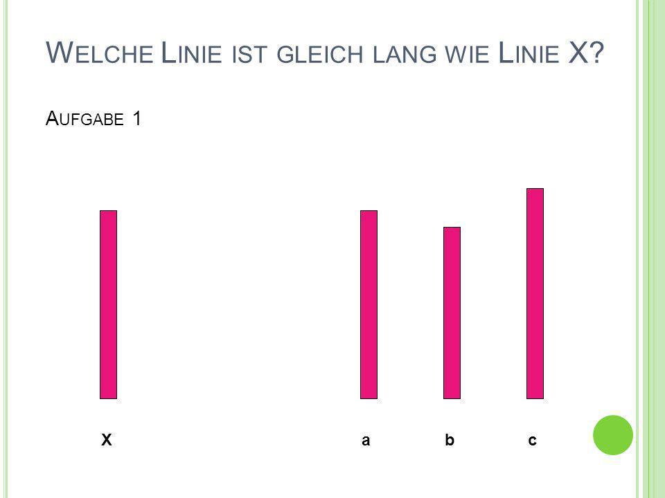 Welche Linie ist gleich lang wie Linie X Aufgabe 1