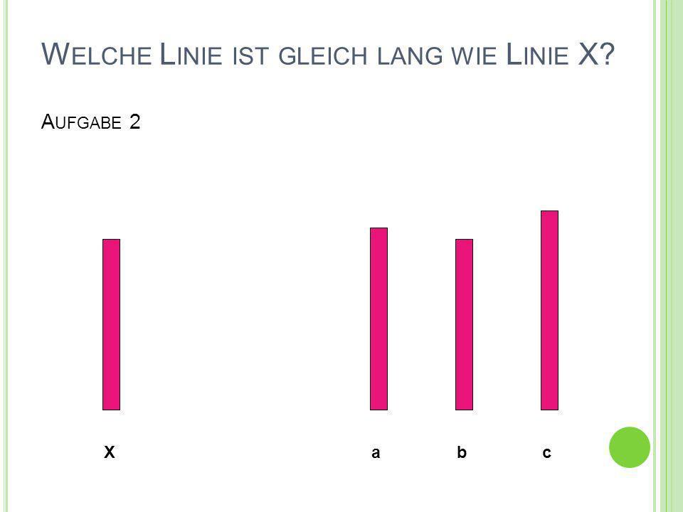 Welche Linie ist gleich lang wie Linie X Aufgabe 2