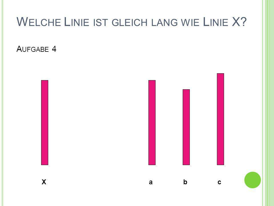 Welche Linie ist gleich lang wie Linie X Aufgabe 4