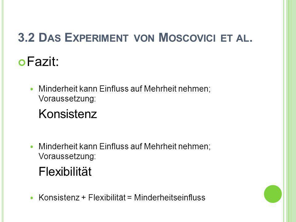 3.2 Das Experiment von Moscovici et al.