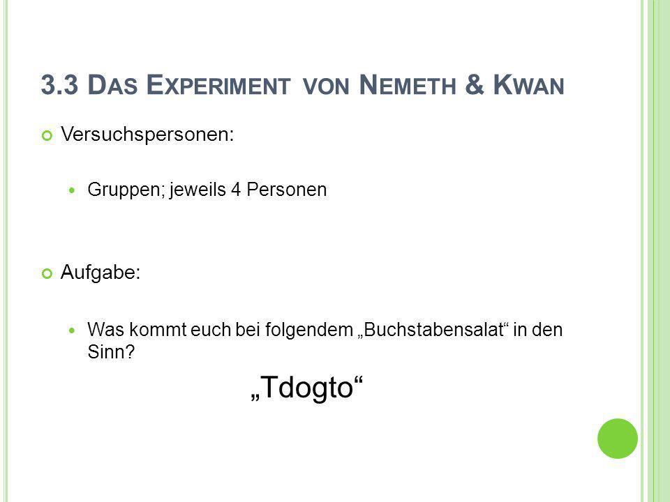 3.3 Das Experiment von Nemeth & Kwan