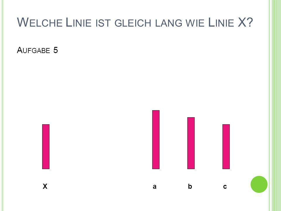 Welche Linie ist gleich lang wie Linie X Aufgabe 5