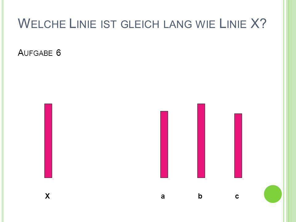 Welche Linie ist gleich lang wie Linie X Aufgabe 6