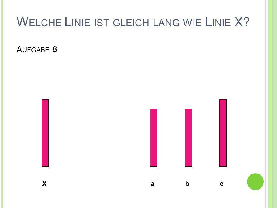 Welche Linie ist gleich lang wie Linie X Aufgabe 8