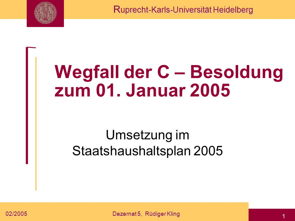 Wegfall der C – Besoldung zum 01. Januar 2005