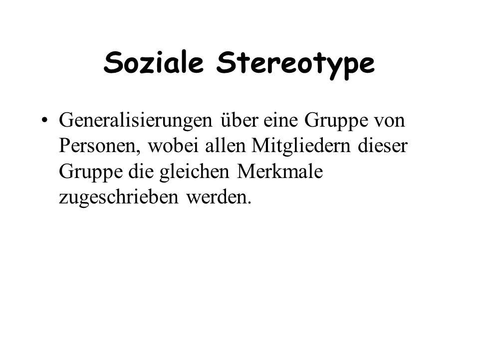 Soziale Stereotype Generalisierungen über eine Gruppe von Personen, wobei allen Mitgliedern dieser Gruppe die gleichen Merkmale zugeschrieben werden.