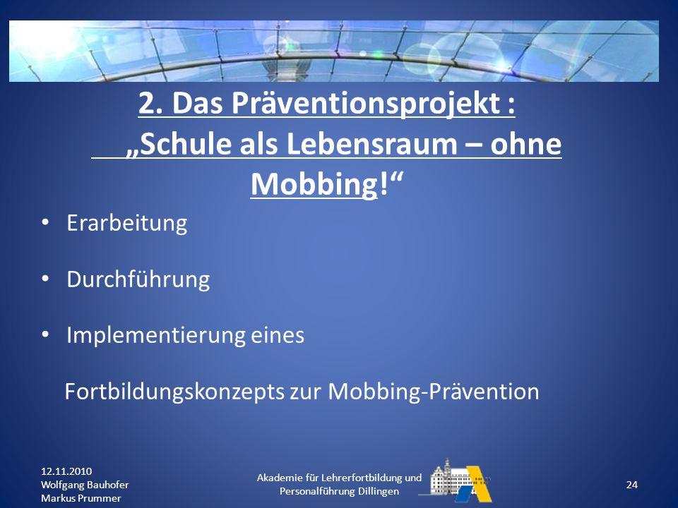 """2. Das Präventionsprojekt : """"Schule als Lebensraum – ohne Mobbing!"""