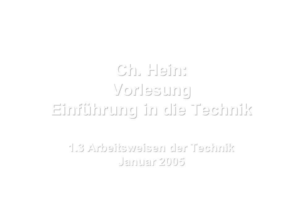 Ch. Hein: Vorlesung Einführung in die Technik 1