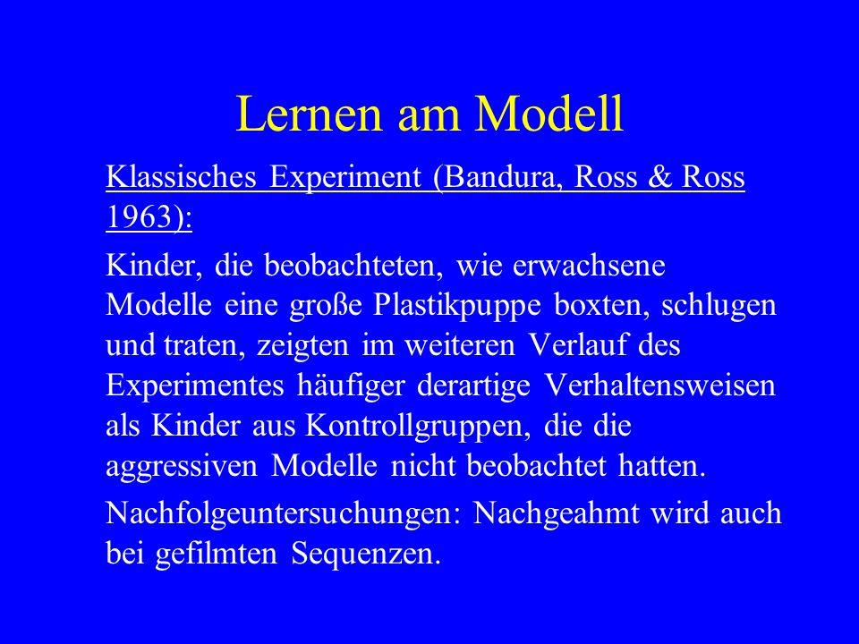 Lernen am Modell Klassisches Experiment (Bandura, Ross & Ross 1963):