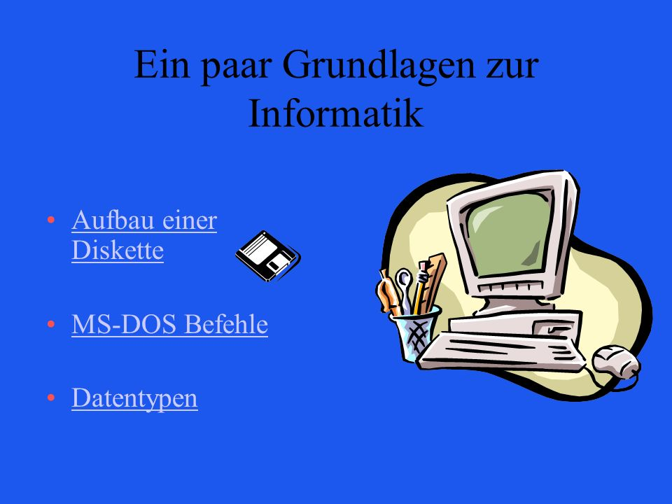 Ein paar Grundlagen zur Informatik