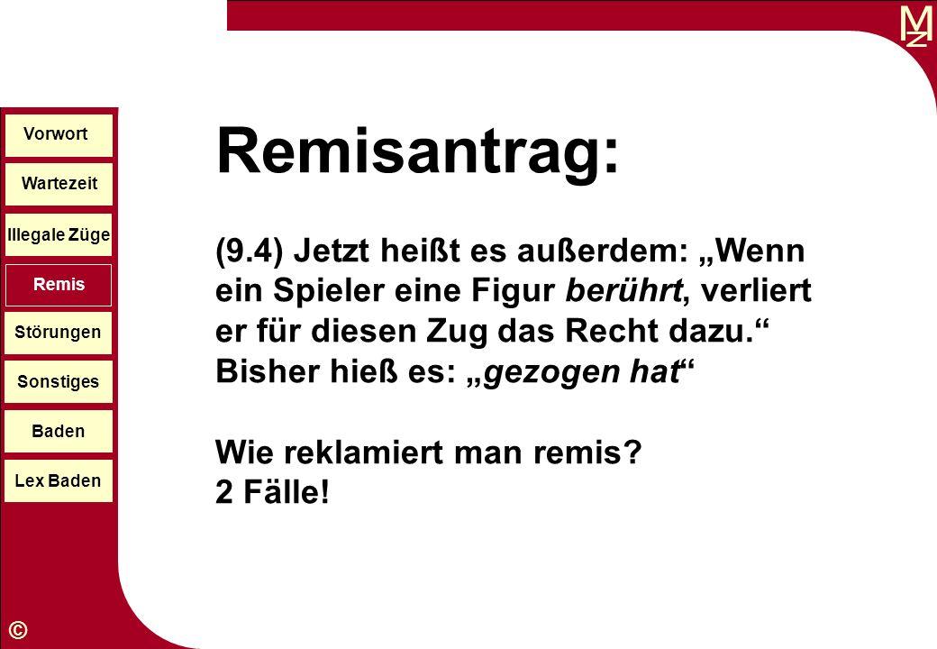 """Remisantrag: (9.4) Jetzt heißt es außerdem: """"Wenn ein Spieler eine Figur berührt, verliert er für diesen Zug das Recht dazu."""