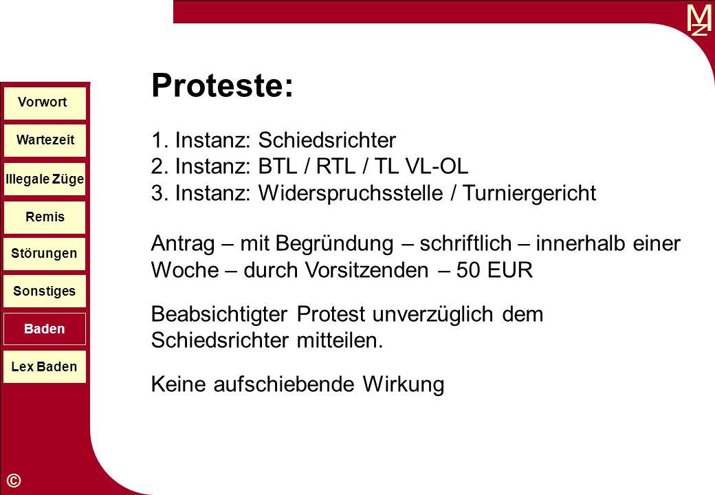 Proteste:1. Instanz: Schiedsrichter 2. Instanz: BTL / RTL / TL VL-OL 3. Instanz: Widerspruchsstelle / Turniergericht.
