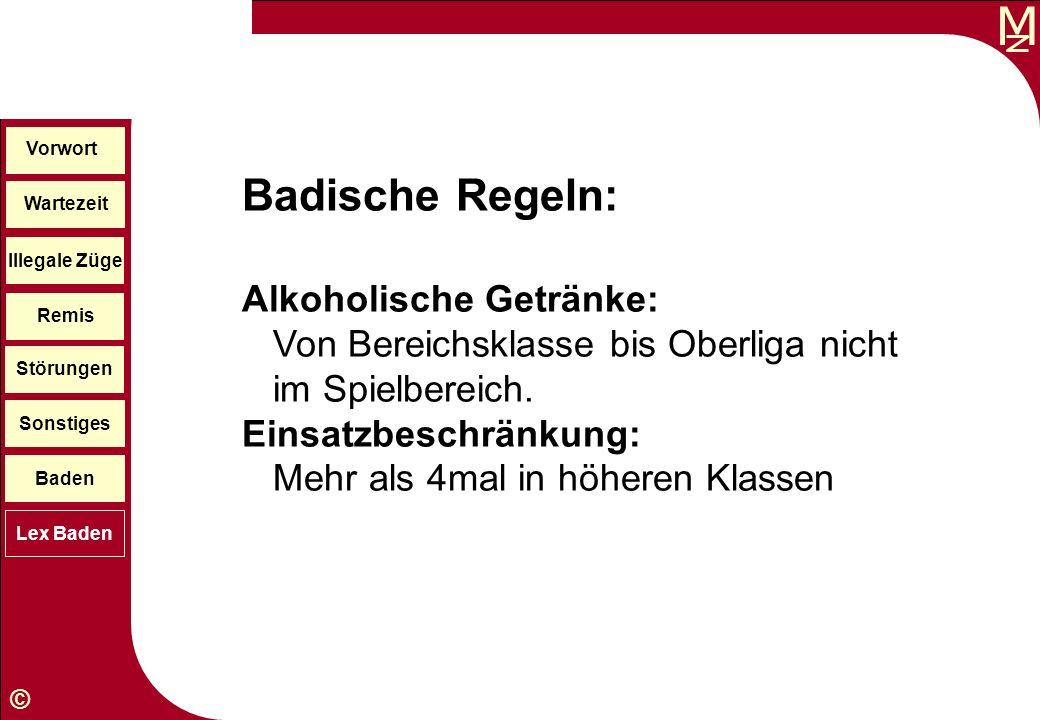 Vorwort Badische Regeln: Alkoholische Getränke: Von Bereichsklasse bis Oberliga nicht im Spielbereich.