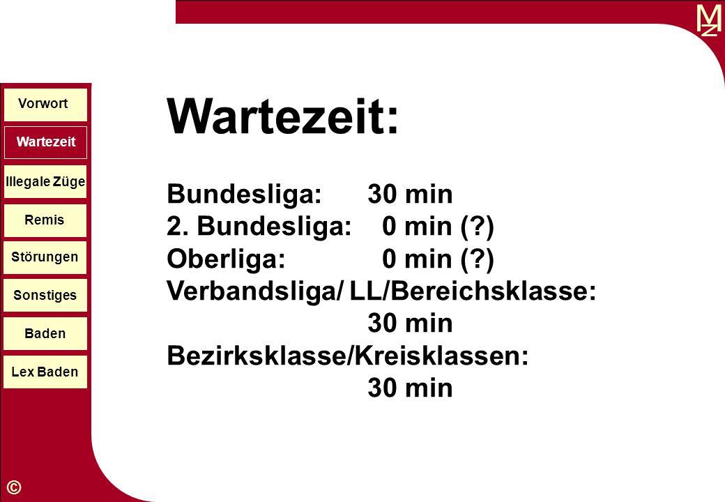 Wartezeit: Bundesliga: 30 min 2. Bundesliga: 0 min ( )
