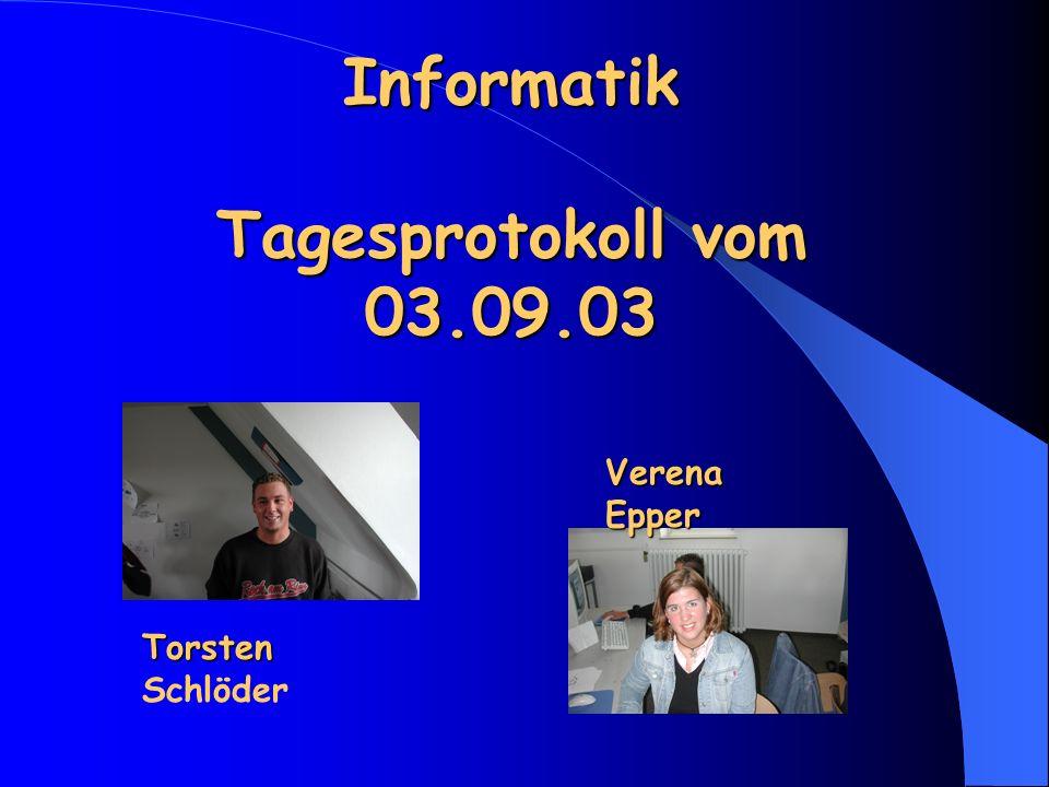 Informatik Tagesprotokoll vom 03.09.03