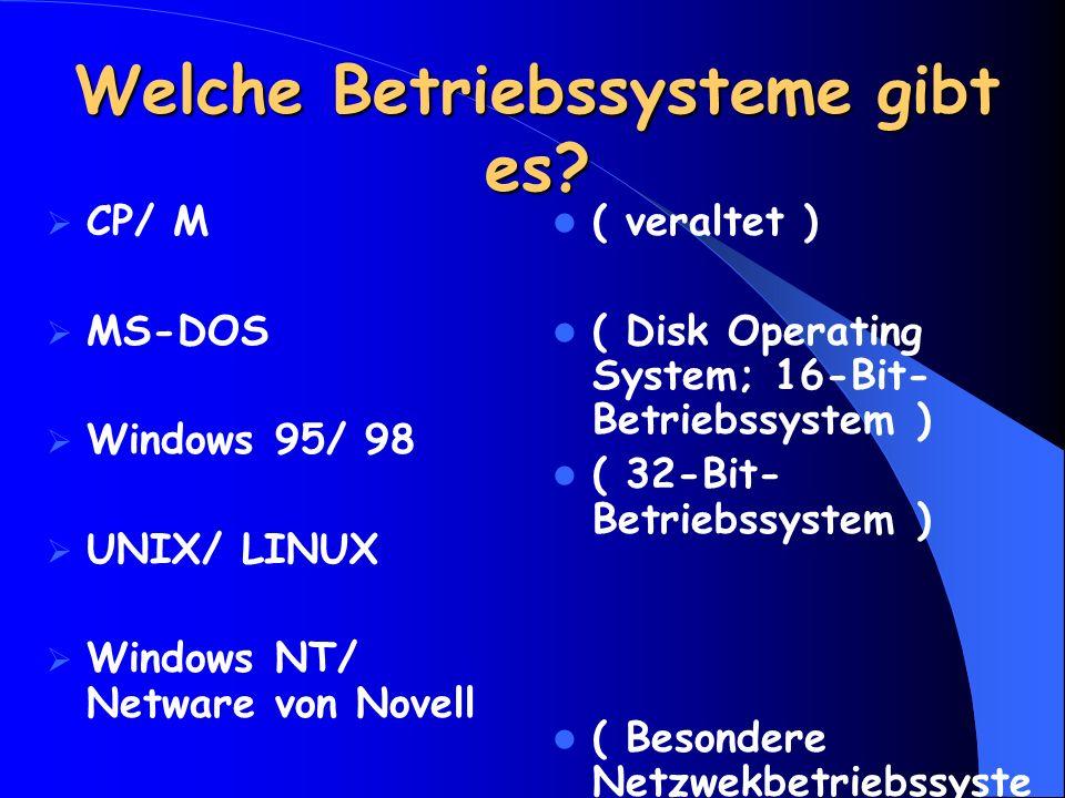 Welche Betriebssysteme gibt es