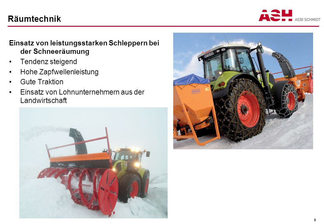 Räumtechnik Einsatz von leistungsstarken Schleppern bei der Schneeräumung. Tendenz steigend. Hohe Zapfwellenleistung.