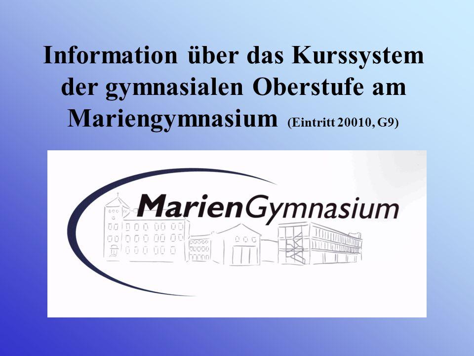 Information über das Kurssystem der gymnasialen Oberstufe am Mariengymnasium (Eintritt 20010, G9)