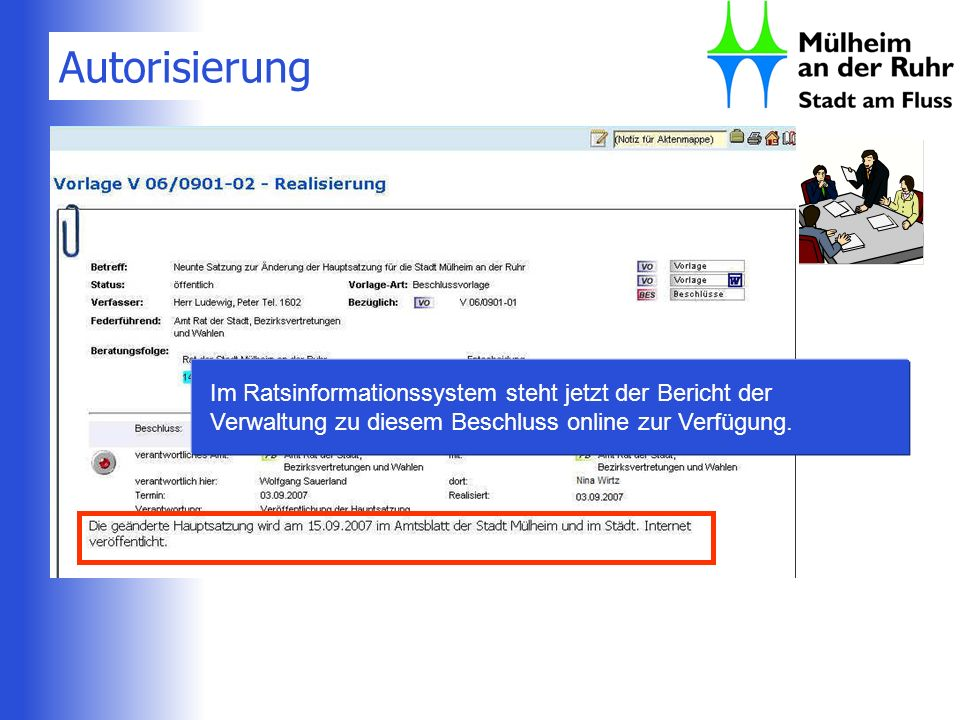 Autorisierung Im Ratsinformationssystem steht jetzt der Bericht der Verwaltung zu diesem Beschluss online zur Verfügung.
