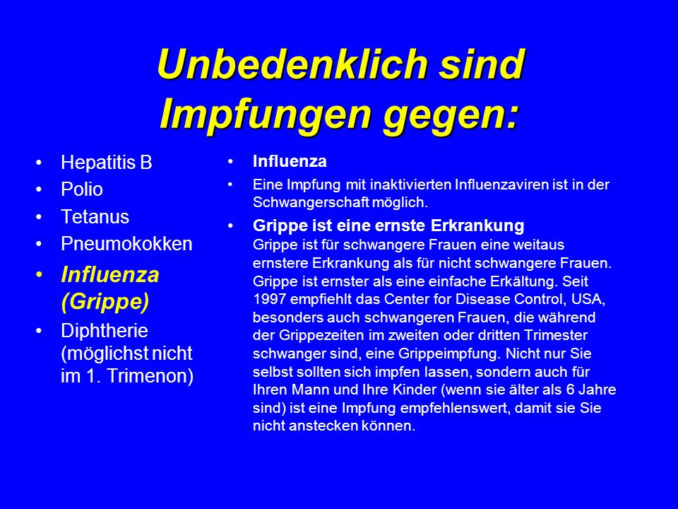Unbedenklich sind Impfungen gegen: