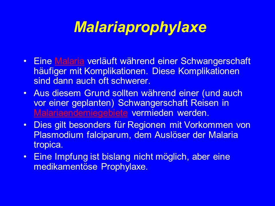 MalariaprophylaxeEine Malaria verläuft während einer Schwangerschaft häufiger mit Komplikationen. Diese Komplikationen sind dann auch oft schwerer.