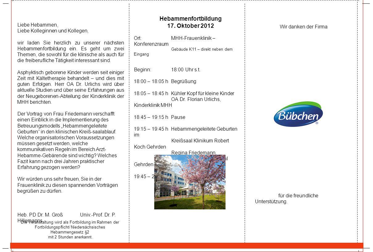 Hebammenfortbildung 17. Oktober 2012 Liebe Hebammen,