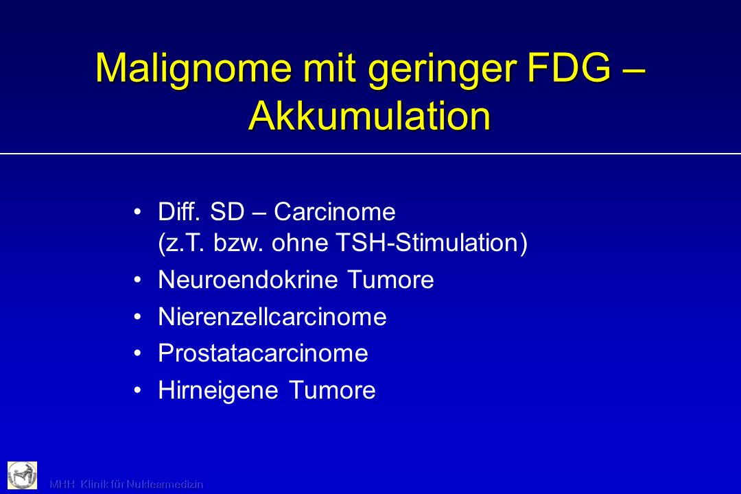 Malignome mit geringer FDG – Akkumulation