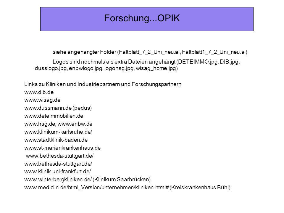 Forschung...OPIK siehe angehängter Folder (Faltblatt_7_2_Uni_neu.ai, Faltblatt1_7_2_Uni_neu.ai)