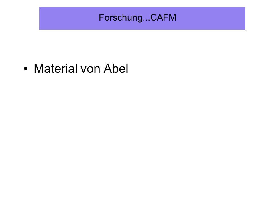 Forschung...CAFM Material von Abel